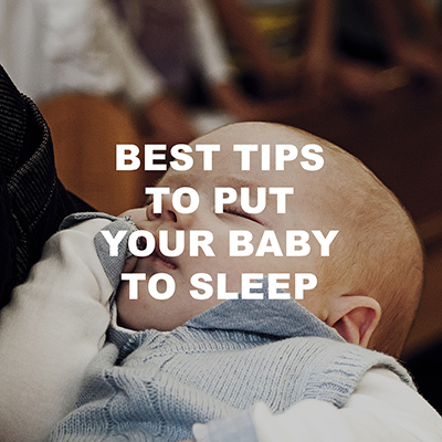 best tips to put your baby to sleep