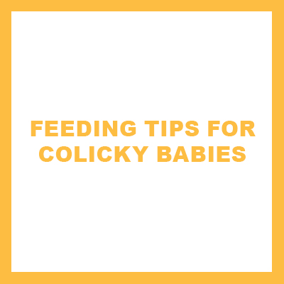 feeding tips for colicky baby