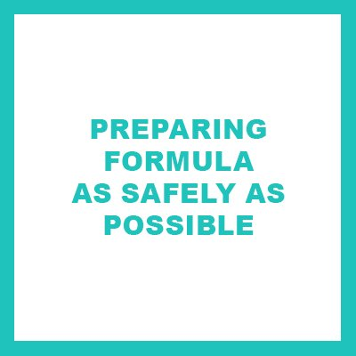 preparing formula as safely as possible
