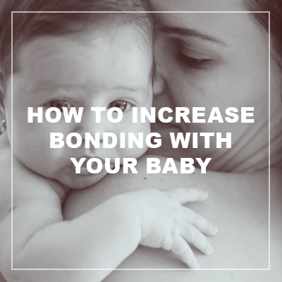 how to increase boding with your baby