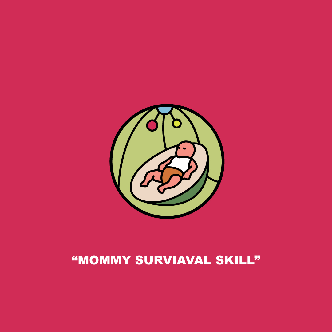 Mommy Survival Skill